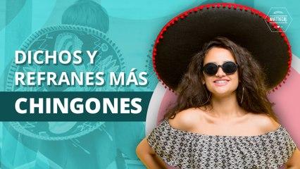 Los 10 dichos y refranes más chingones de México | The 10 most awesome sayings in Mexico