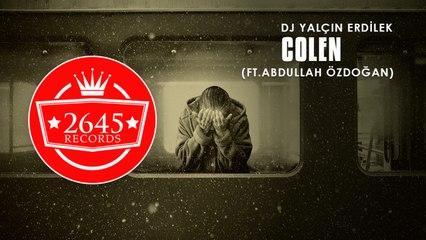 DJ Yalçın Erdilek Ft. Abdullah Özdoğan - Colen (Original Mix)