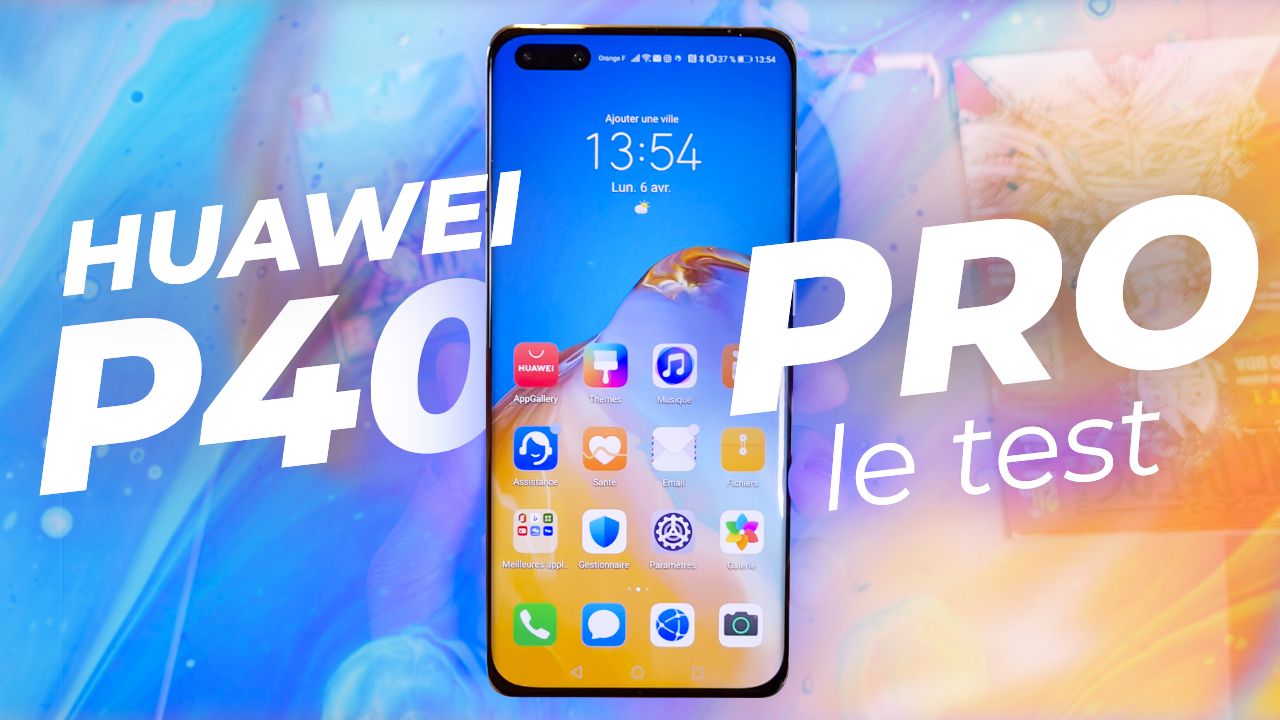 Huawei P40 Pro : le TEST complet !