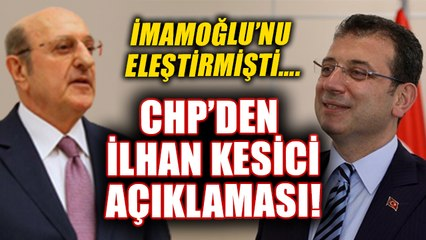 İmamoğlu'nu eleştirmişti... CHP'den İlhan Kesici açıklaması!