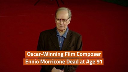 Ennio Morricone Has Died