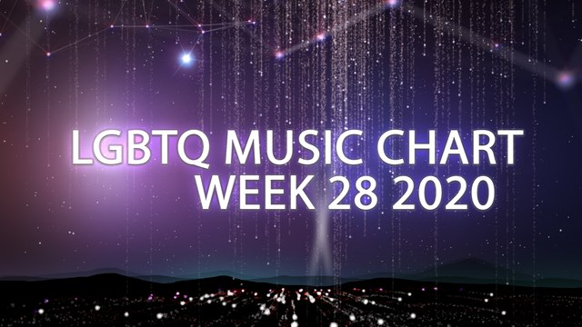 LGBTQ Music Chart - Week 28 - 2020