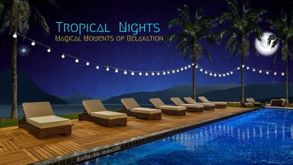 Tropical Nights | ASMR | Magical Moments of Relaxation