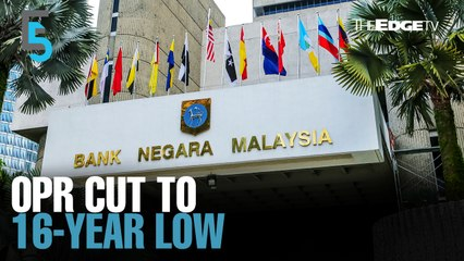 EVENING 5: BNM slashes OPR amid pandemic pain