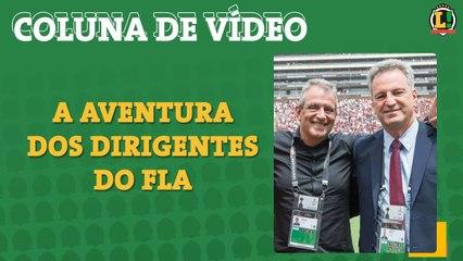 Colunista do L! critica diretoria do Fla na briga com a Globo pelos direitos de transmissão