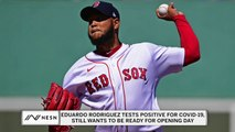Ron Roenicke confirms Eduardo Rodriguez has tested positive for coronavirus