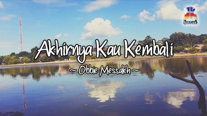 Obbie Messakh - Akhirnya Kau Kembali (Official Lyric Video)