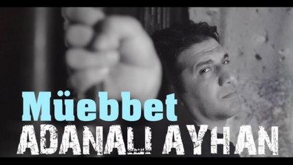 Adanalı Ayhan - Müebbet