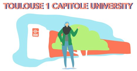 Welcome at Toulouse 1 Capitole University : Tutorial for exchange students
