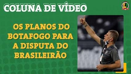 Saiba os planos do Botafogo para o Brasileirão