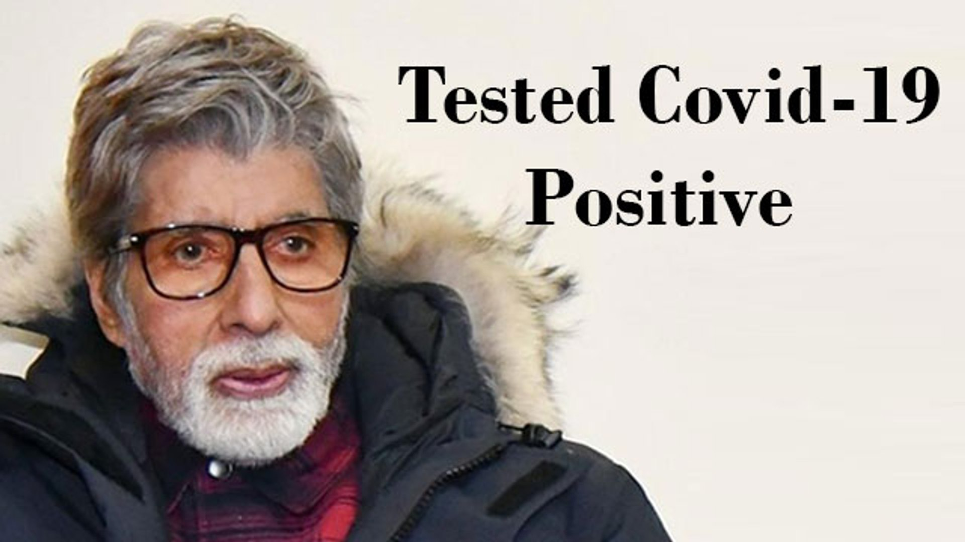 Breaking: Amitabh Bachchan Tested Positive For #Covid19