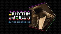 My Rhythm and My Blues  – BJ The Chicago Kid