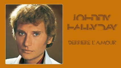 Johnny Hallyday - Derrière l'amour