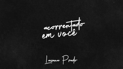 Lauana Prado - Acorrentado Em Você