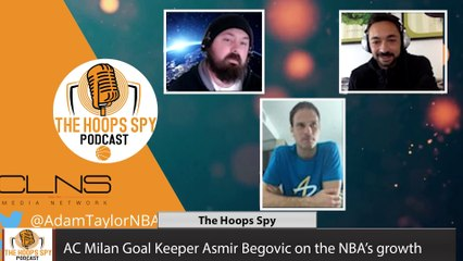 The Hoops Spy Podcast: Special Guest Asmir Begovic talks NBA, Serie A and Disney World