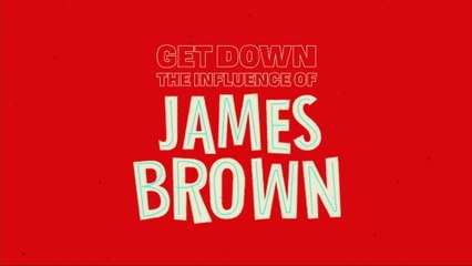 James Brown - Get Down: The Infuence Of James Brown