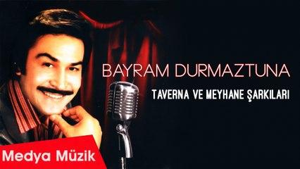 Bayram Durmaztuna - Meyhaneler Mekan Oldu - [Official Audio]
