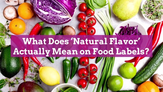 What Does 'Natural Flavor' Actually Mean on Food Labels?