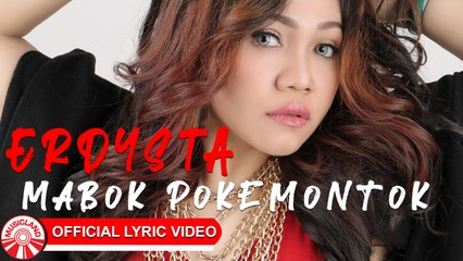 Erdysta - Mabok Pokemontok [Official Lyric Video HD]