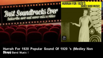 Dance Band Music ! - Hurrah For 1920 Popular Sound Of 1920 's - Medley Non Stop