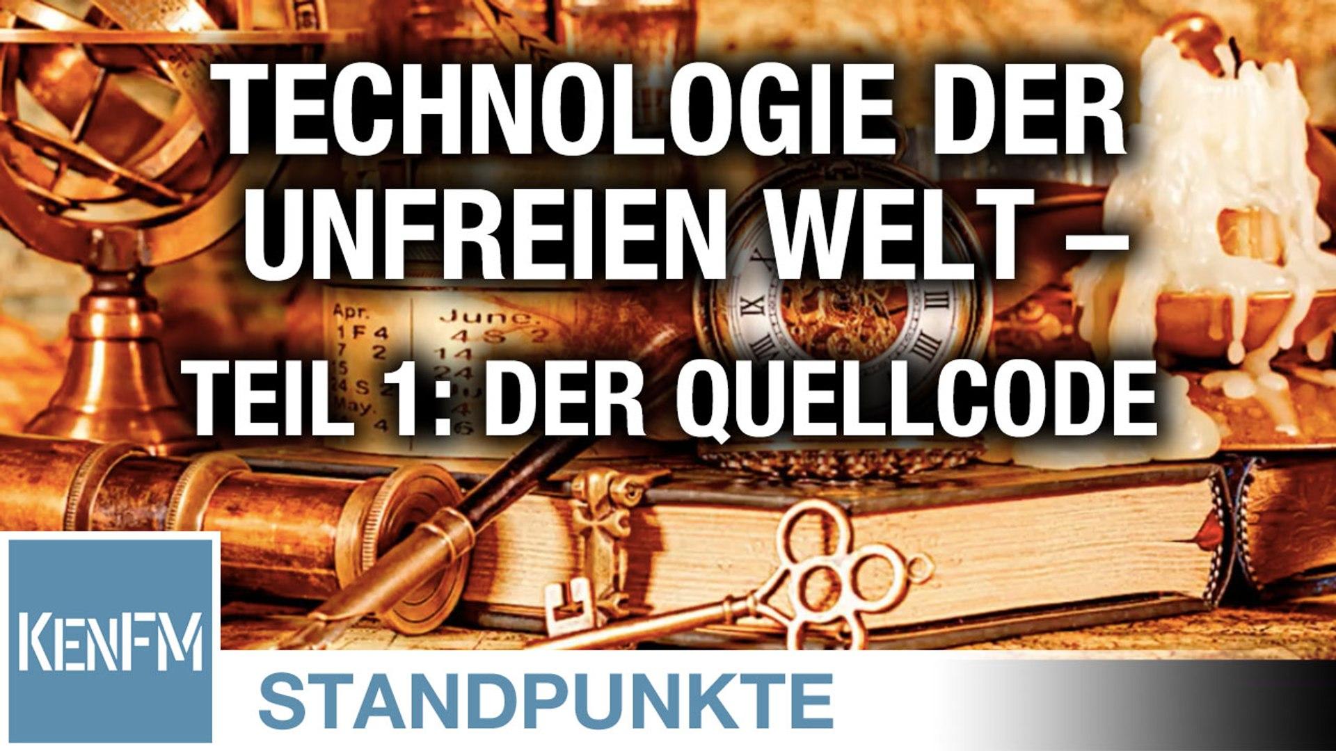 Technologie der unfreien Welt – Teil 1: Der Quellcode | Von Hauke Ritz