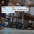This robot can disinfect a warehouse of COVID-19 in 30 minutes