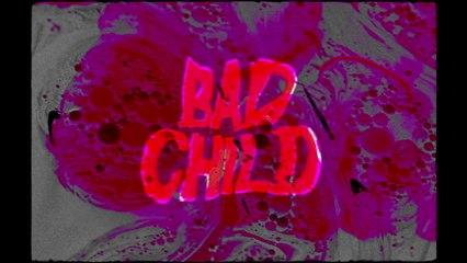 BAD CHILD - Blood