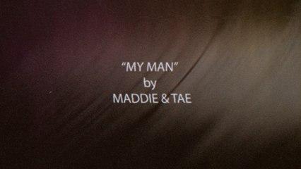Maddie & Tae - My Man