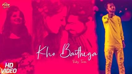 Kho Baithega ( Offical Song ) Vicky Tarori - Main Mar Jana a Kuch Kar Jana Ae | Mg Records
