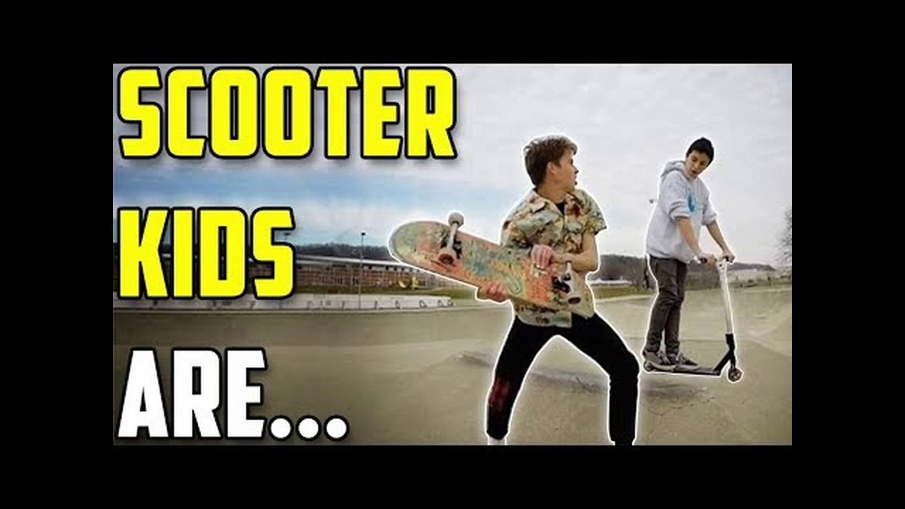 Scooter Kids are Scooter Kids (Skaters vs Scooters)