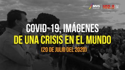 COVID-19, Imágenes de una crisis en el mundo 20 de Julio 2020