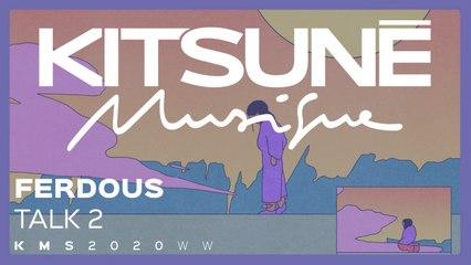Ferdous - Talk 2   Kitsuné Musique