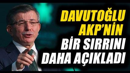 Davutoğlu AKP ile ilgili bir sırrı daha açıkladı!