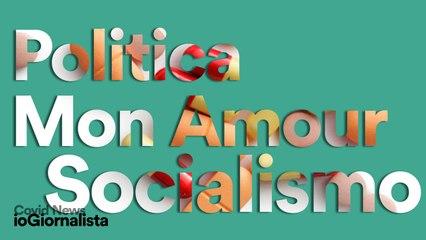 """Covid News Speciale, """"fare"""" Politica, essere Socialisti... Oggi..."""