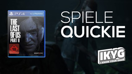 The Last of Us Part II - Spiele-Quickie
