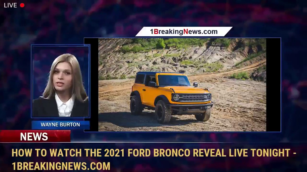 How to watch the 2021 Ford Bronco reveal live tonight – 1BreakingNews.com