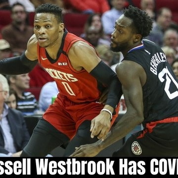 Russell Westbrook Has COVID