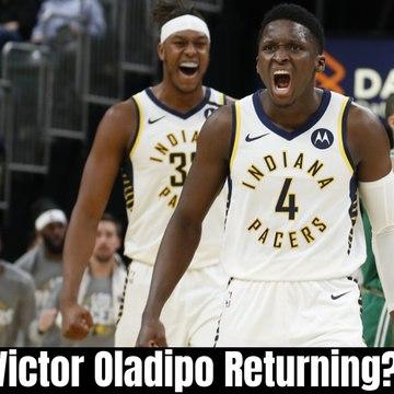 Victor Oladipo Returning?