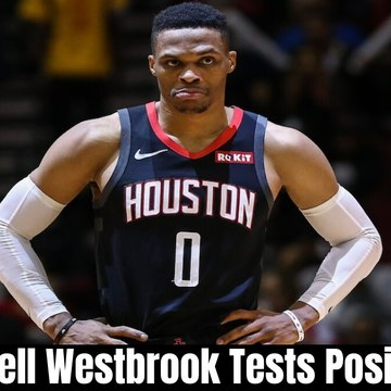 Russell Westbrook Tests Positive