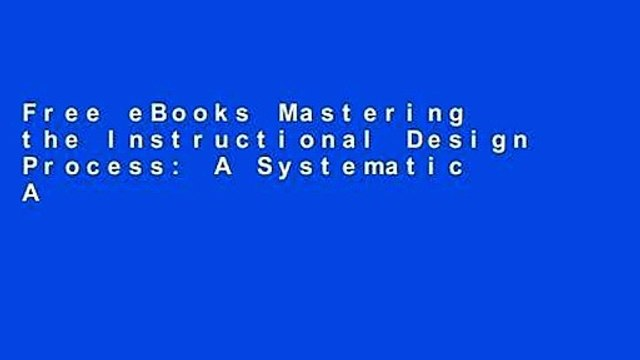 Free Ebooks Mastering The Instructional Design Process A Systematic Approach Video Dailymotion