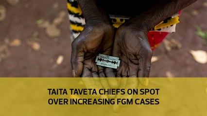Taita Taveta chiefs on spot over increasing FGM cases