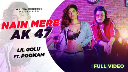 Poonam Ft. Lil Golu - NAIN MERE - Latest Punjabi Songs 2020