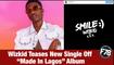 "F78NEWS: Wizkid Teases New Single Off ""Made In Lagos"" Album. #WizkidAt30 #Wizkid #MadeinLagos"