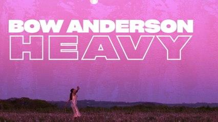 Bow Anderson - Heavy