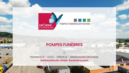 Pompes Funèbres Battavoine à Thionville, Yutz, Terville et Serémange Erzange.