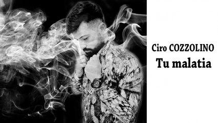 Ciro Cozzolino - Tu malatia