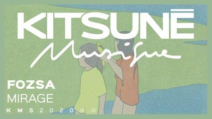 FOZSA - Mirage   Kitsuné Musique