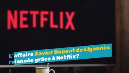 L'affaire Xavier Dupont de Ligonnès relancée grâce à Netflix?