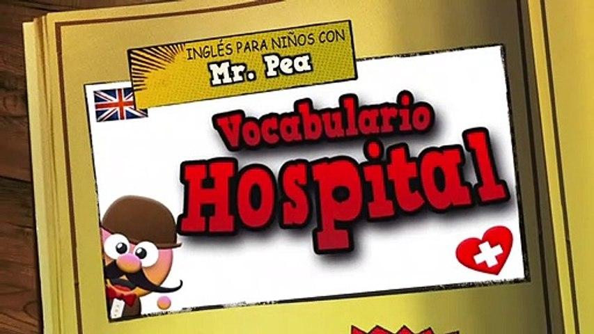 Vocabulario de hospital en inglés - Inglés para niños con Mr.Pea