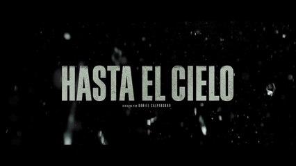 HASTA EL CIELO TRAILER